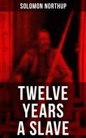 Solomon Northup: Twelve Years a Slave
