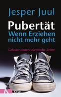 Jesper Juul: Pubertät - wenn Erziehen nicht mehr geht ★★★★