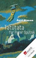 Axel Simon: Tatütata für Peter Sputnik ★★★★★