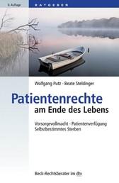 Patientenrechte am Ende des Lebens - Vorsorgevollmacht, Patientenverfügung, Selbstbestimmtes Sterben