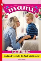 Gloria Rosen: Mami Classic 7 – Familienroman