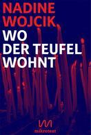 Nadine Wojcik: Wo der Teufel wohnt ★★★★★
