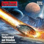 "Perry Rhodan 2615: Todesjagd auf Rhodan - Perry Rhodan-Zyklus ""Neuroversum"""