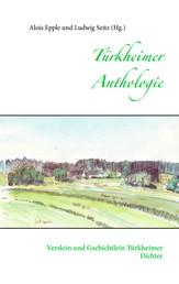 Türkheimer Anthologie - Verslein und Gschichtlein Türkheimer Dichter