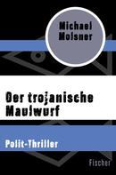 Michael Molsner: Der trojanische Maulwurf