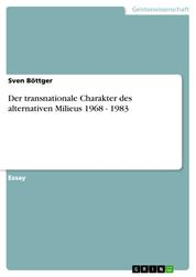 Der transnationale Charakter des alternativen Milieus 1968 - 1983