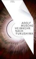 Adolf Muschg: Heimkehr nach Fukushima ★★★★