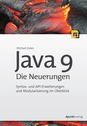 Java 9 – Die Neuerungen - Syntax- und API-Erweiterungen und Modularisierung im Überblick