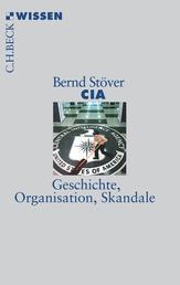 CIA - Geschichte, Organisation, Skandale