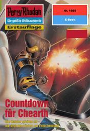 "Perry Rhodan 1989: Countdown für Chearth - Perry Rhodan-Zyklus ""Materia"""