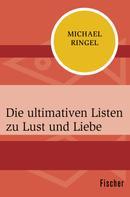 Michael Ringel: Die ultimativen Listen zu Lust und Liebe ★★★