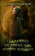 Andrea Gramckow: Clara und die Legende vom Heiligen Reinoldus