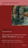 Christian Werwath: Der niedersächsische Ministerpräsident Ernst Albrecht (1976-1990)