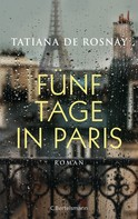 Tatiana de Rosnay: Fünf Tage in Paris ★★★★