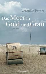Das Meer in Gold und Grau - Roman
