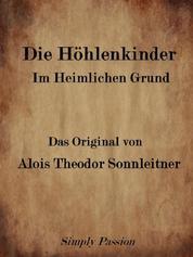 Die Höhlenkinder Im Heimlichen Grund - Das Original von Alois Theodor Sonnleitner