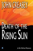 John Creasey: Death in the Rising Sun