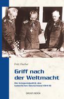 Fritz Fischer: Griff nach der Weltmacht