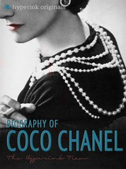 Coco Chanel: Biography of the World's Most Elegant Woman - Learn about the life and adventures of Coco Chanel