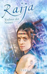 Raija - Tochter der Naiset, Teil 2