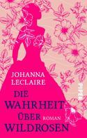 Johanna Leclaire: Die Wahrheit über Wildrosen ★★★★