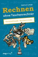 Helmut Lange: Rechnen ohne Taschenrechner