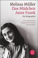 Melissa Müller: Das Mädchen Anne Frank ★★★★
