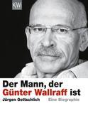 Jürgen Gottschlich: Der Mann, der Günter Wallraff ist ★★★★★