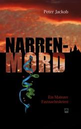 Narren-Mord - Ein Mainzer Fastnachtskrimi