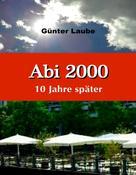Günter Laube: Abi 2000 - 10 Jahre später