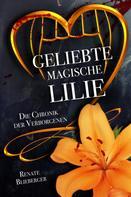 Renate Blieberger: Die Chronik der Verborgenen - Geliebte magische Lilie ★★★★