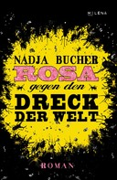 Nadja Bucher: Rosa gegen den Dreck der Welt ★★★★