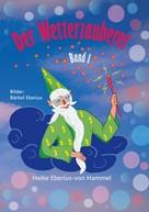 Heike Eberius-von Hammel: Der Wetterzauberer