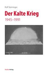Der Kalte Krieg - 1945–1991