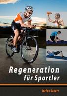 Stefan Schurr: Regeneration für Sportler