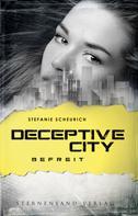 Stefanie Scheurich: Deceptive City (Band 3): Befreit
