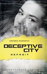 Deceptive City (Band 3): Befreit