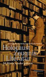HolocaustZeugnisLiteratur - 20 Werke wieder gelesen