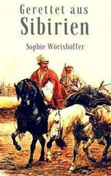 Gerettet aus Sibirien - Abenteuerroman