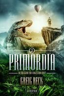 Greig Beck: PRIMORDIA 2 - Die Rückkehr zur vergessenen Welt ★★★★★