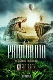 PRIMORDIA 2 - Die Rückkehr zur vergessenen Welt - Roman
