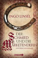 Ingo Linsel: Der Schmied und die Marketenderin ★★★★