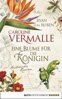 Caroline Vermalle: Eine Blume für die Königin ★★★