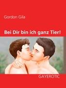Gordon Gila: Bei Dir bin ich ganz Tier! ★★★★★