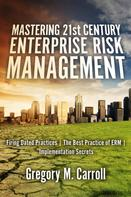 Gregory M. Carroll: Mastering 21st Century Enterprise Risk Management