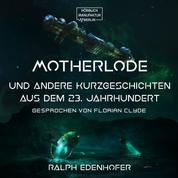 Motherlode - Und andere Kurzgeschichten aus dem 23. Jahrhundert (ungekürzt)