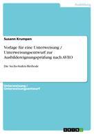 Susann Krumpen: Vorlage für eine Unterweisung / Unterweisungsentwurf zur Ausbildereignungsprüfung nach AVEO