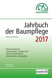 Jahrbuch der Baumpflege 2017 - Yearbook of Arboriculture