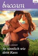 Yvonne Lindsay: So sinnlich wie dein Kuss ★★★★