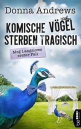 Komische Vögel sterben tragisch - Meg Langslows erster Fall